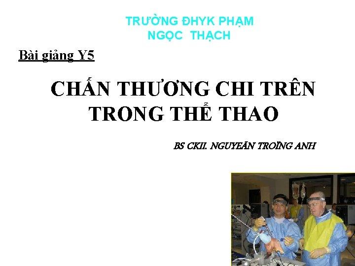 TRNG HYK PHM NGC THCH Bi ging Y