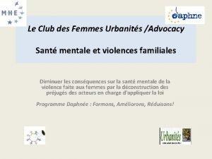 Le Club des Femmes Urbanits Advocacy Sant mentale