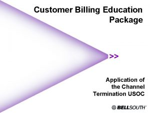 Customer Billing Education Package Application of the Channel