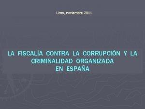Lima noviembre 2011 LA FISCALA CONTRA LA CORRUPCIN