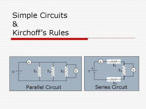 Simple Circuits Kirchoffs Rules Parallel Circuit Series Circuit