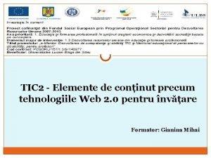 TIC 2 Elemente de coninut precum tehnologiile Web