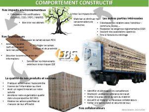 COMPORTEMENT CONSTRUCTIF Nos impacts environnementaux Dvelopper nos certifications