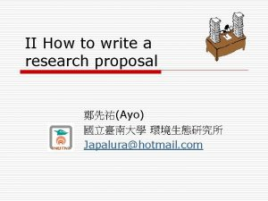 II How to write a research proposal Ayo