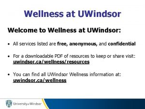 Wellness at UWindsor Welcome to Wellness at UWindsor