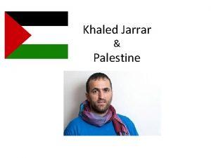 Khaled Jarrar Palestine History The region of Palestine