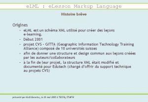 e LML e Lesson Markup Language Histoire brve