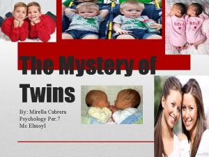 The Mystery of Twins By Mirella Cabrera Psychology