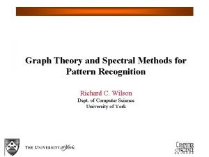 Graph Theory and Spectral Methods for Pattern Recognition