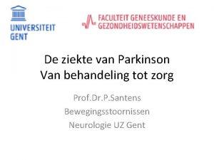 De ziekte van Parkinson Van behandeling tot zorg