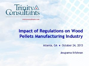 Impact of Regulations on Wood Pellets Manufacturing Industry