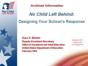 Archived Information No Child Left Behind Designing Your