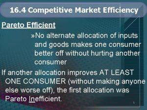 16 4 Competitive Market Efficiency Pareto Efficient No