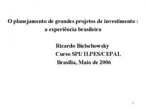 O planejamento de grandes projetos de investimento a