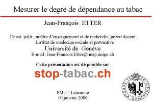 Mesurer le degr de dpendance au tabac JeanFranois