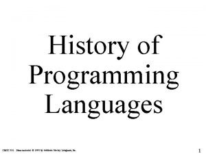 History of Programming Languages CMSC 331 Some material