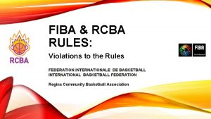 FIBA RCBA RULES Violations to the Rules FEDERATION