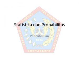 Statistika dan Probabilitas Pendahuluan Pendahuluan Statistik diartikan Numerical
