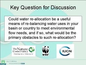 Key Question for Discussion Could water reallocation be