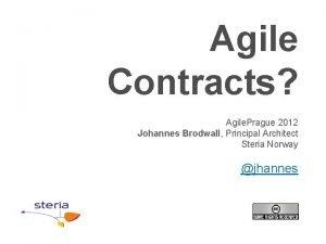 Agile Contracts Agile Prague 2012 Johannes Brodwall Principal