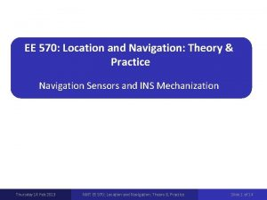 EE 570 Location and Navigation Theory Practice Navigation