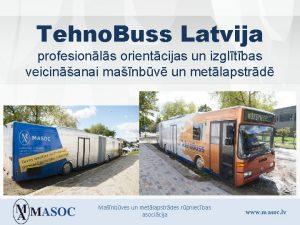 Tehno Buss Latvija profesionls orientcijas un izgltbas veicinanai