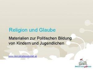 Religion und Glaube Materialien zur Politischen Bildung von