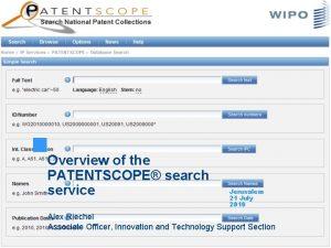 Overview of the PATENTSCOPE search service Jerusalem 21