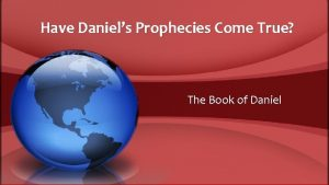 Have Daniels Prophecies Come True The Book of