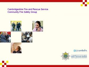Cambridgeshire Fire and Rescue Service Community Fire Safety