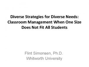 Diverse Strategies for Diverse Needs Classroom Management When