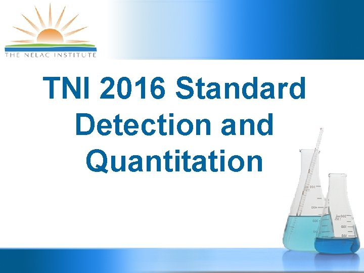 TNI 2016 Standard Detection and Quantitation 2016 Standard