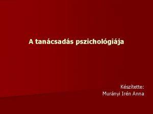 A tancsads pszicholgija Ksztette Murnyi Irn Anna A