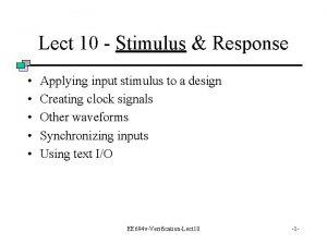 Lect 10 Stimulus Response Applying input stimulus to