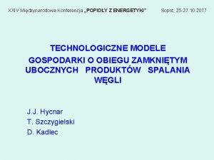 XXIV Midzynarodowa Konferencja POPIOY Z ENERGETYKI Sopot 25