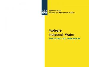 Website Helpdesk Water instructies voor redacteuren De Website