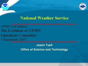 National Weather Service AWIPS Tech Infusion The Evolution