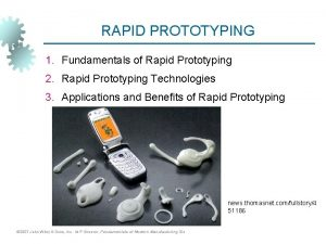 RAPID PROTOTYPING 1 Fundamentals of Rapid Prototyping 2