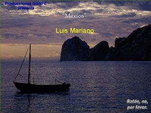 Producciones GONPE presenta Mxico Luis Mariano Cancn Cozumel