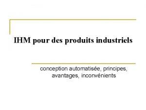 IHM pour des produits industriels conception automatise principes