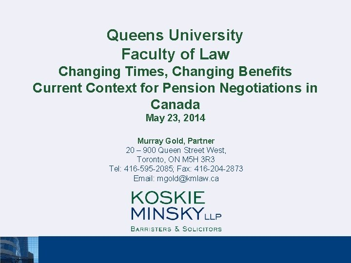 Queens University Faculty of Law Changing Times Changing