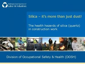 Silica its more than just dust The health