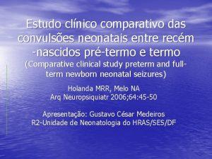 Estudo clnico comparativo das convulses neonatais entre recm