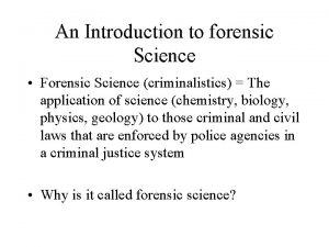 An Introduction to forensic Science Forensic Science criminalistics