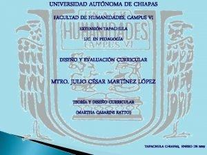 UNIVERSIDAD AUTNOMA DE CHIAPAS FACULTAD DE HUMANIDADES CAMPUS