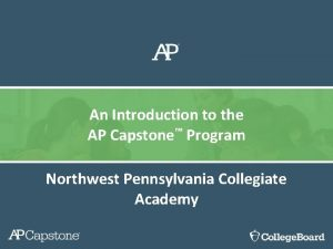 An Introduction to the AP Capstone Program Northwest