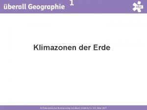 1 Klimazonen der Erde sterreichischer Bundesverlag Schulbuch Gmb