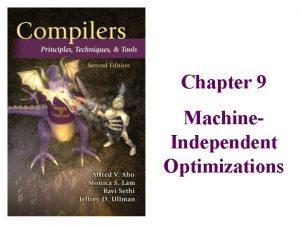 Chapter 9 Machine Independent Optimizations Data Flow Analysis
