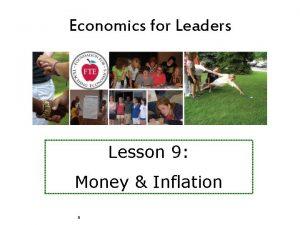 Economics for Leaders Lesson 9 Money Inflation Economics