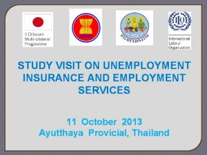 STUDY VISIT ON UNEMPLOYMENT INSURANCE AND EMPLOYMENT SERVICES